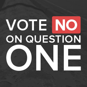 Vote NO On Question One